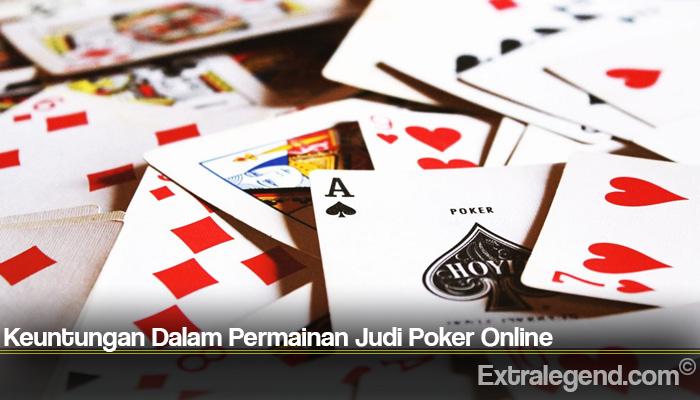 Keuntungan Dalam Permainan Judi Poker Online