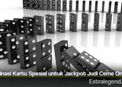 Kombinasi Kartu Spesial untuk Jackpot Judi Ceme Online