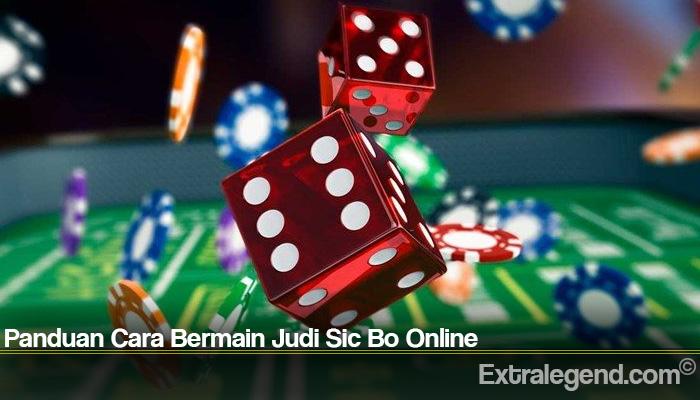 Panduan Cara Bermain Judi Sic Bo Online