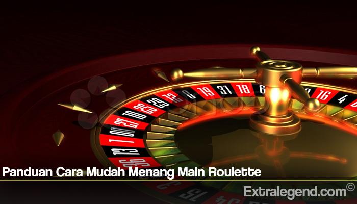 Panduan Cara Mudah Menang Main Roulette