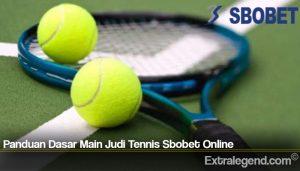 Panduan Dasar Main Judi Tennis Sbobet Online
