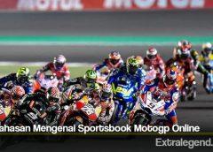 Pembahasan Mengenai Sportsbook Motogp Online