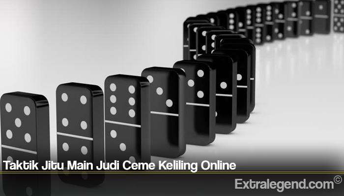 Taktik Jitu Main Judi Ceme Keliling Online
