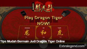 Tips Mudah Bermain Judi Dragon Tiger Online