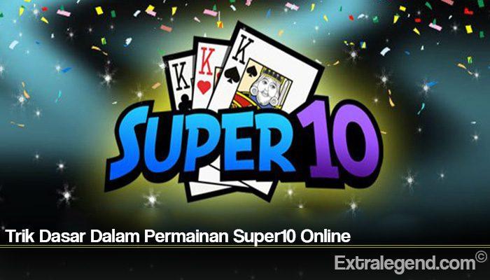Trik Dasar Dalam Permainan Super10 Online